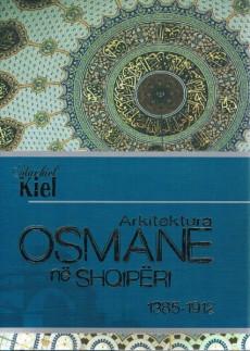 Arkitektura osmane në Shqipëri, 1385-1912, Machiel Kiel